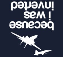"""""""Because I was inverted"""", Top Gun inspired - WHITE VERSION Kids Tee"""