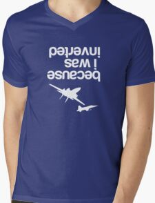 """Because I was inverted"", Top Gun inspired - WHITE VERSION Mens V-Neck T-Shirt"