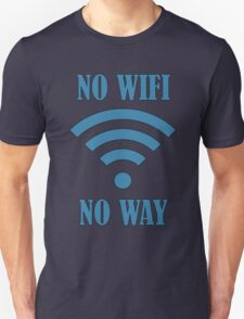 No Wifi Way T-Shirt