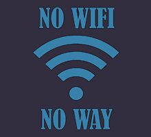 No Wifi Way Unisex T-Shirt