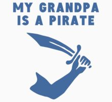 My Grandpa Is A Pirate One Piece - Short Sleeve