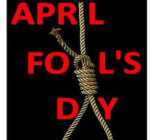 April Fool's Day by Cody Rapp
