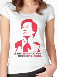 Be the CHANG you wish to see in THE WORLD. Women's Fitted Scoop T-Shirt
