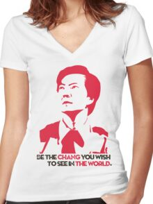 Be the CHANG you wish to see in THE WORLD. Women's Fitted V-Neck T-Shirt