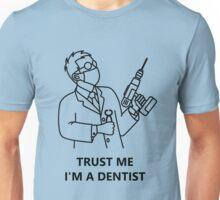 Trust me , I'm a dentist (black) Unisex T-Shirt