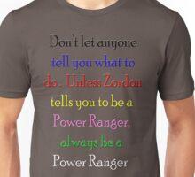 Always be a Power Ranger Unisex T-Shirt