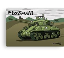 The Dogs of War: Sherman Tank Canvas Print