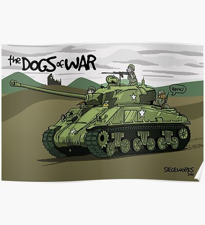 The Dogs of War: Sherman Tank Poster