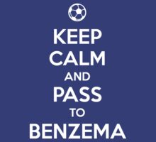 Keep Calm and Pass to Benzema by aizo
