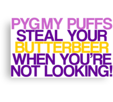 Pygmy Puffs Steal Your Butterbeer Canvas Print