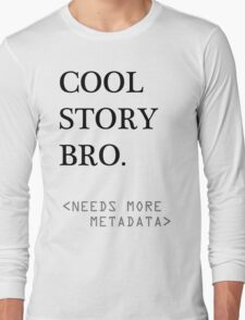 Metadata matters Long Sleeve T-Shirt