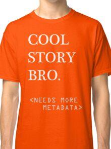 Metadata matters - white Classic T-Shirt