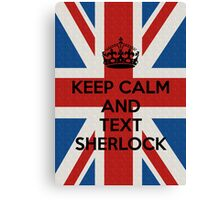 Keep Calm And Text Sherlock Canvas Print