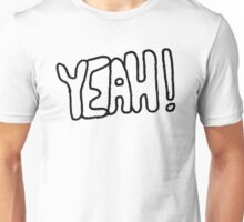Yeah! Clothing/Stickers Unisex T-Shirt