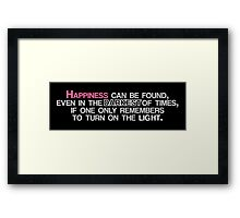 Happiness Can Be Found ... quote Framed Print