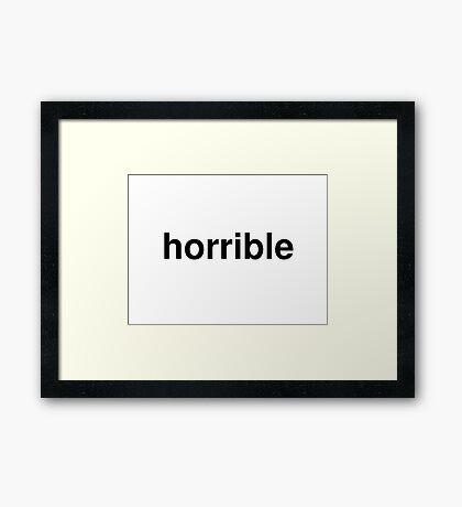 horrible Framed Print