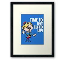 TIME TO GET ELFED UP! Framed Print