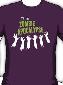 It's the Zombie Apocalypse T-Shirt