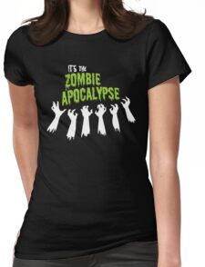 It's the Zombie Apocalypse Womens Fitted T-Shirt