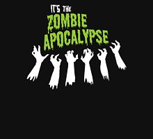 It's the Zombie Apocalypse Unisex T-Shirt