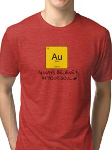 Gold - Always Believe in Your Soul Tri-blend T-Shirt