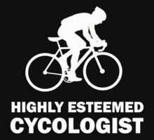 Funny Cycling Shirt - Highly Esteemed Cycologist by movieshirtguy