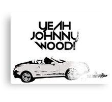 Yeah Johnnywood! Canvas Print
