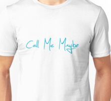 Call Me Maybe Unisex T-Shirt