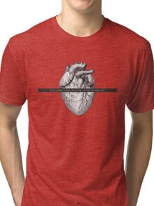 """""""It's only cannibalism if we are equal"""" Tri-blend T-Shirt"""