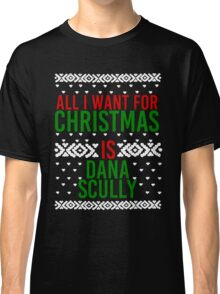 All I Want For Christmas (Dana Scully) Classic T-Shirt