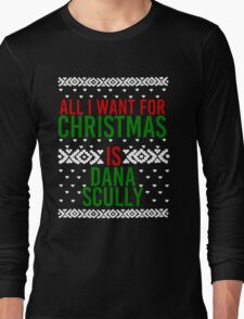 All I Want For Christmas (Dana Scully) Long Sleeve T-Shirt