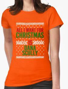 All I Want For Christmas (Dana Scully) Womens Fitted T-Shirt