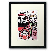We.Are.Family. (Daruma Doll series) Framed Print
