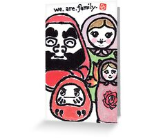 We.Are.Family. (Daruma Doll series) Greeting Card