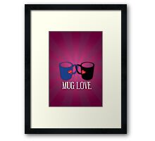 Mug Love Framed Print