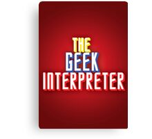 Geek Interpreter Canvas Print