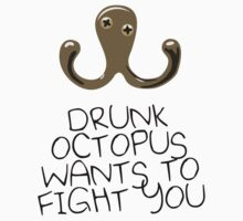 Drunk Octopus Wants To Fight You One Piece - Short Sleeve