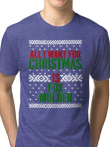 All I Want For Christmas (Fox Mulder) Tri-blend T-Shirt