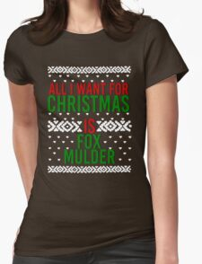 All I Want For Christmas (Fox Mulder) Womens Fitted T-Shirt