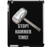 Stop, Hammer Time! iPad Case/Skin