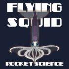 flying squid - rocket science by dennis william gaylor