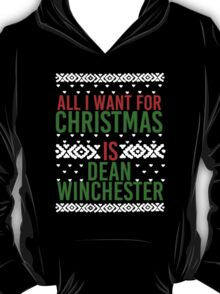 All I Want For Christmas (Dean Winchester) T-Shirt