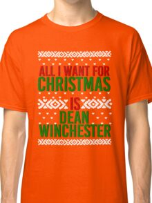 All I Want For Christmas (Dean Winchester) Classic T-Shirt