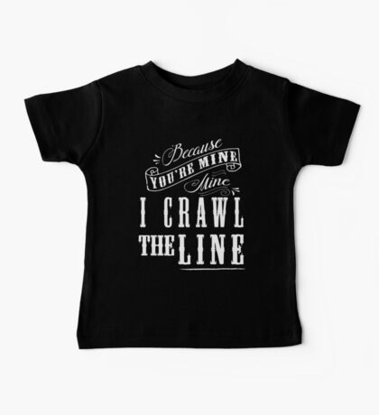 I Crawl The Line, Baby Onesie Baby Tee