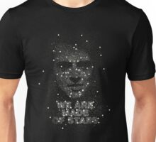 We are made of Stars Unisex T-Shirt