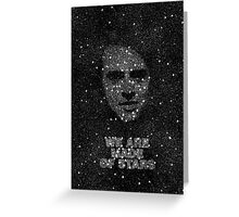 We are made of Stars Greeting Card