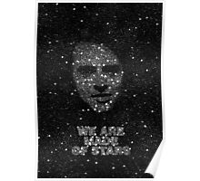 We are made of Stars Poster