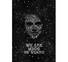 We are made of Stars Photographic Print