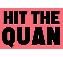 Hit the Quan Photographic Print