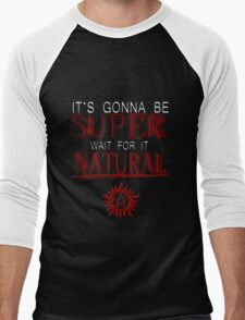IT'S GONNA BE SUPER WAIT FOR IT.... NATURAL! Men's Baseball ¾ T-Shirt